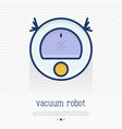 vacuum robot thin line icon vector image vector image