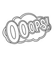 ooops comic text sound effect icon outline style vector image vector image