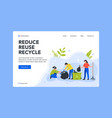 reduce reuse and recycle trash landing page vector image vector image