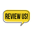 review us speech bubble vector image