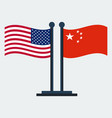 flag of united states and china flag stand vector image