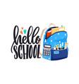 hello school lettering with open schoolbag vector image vector image