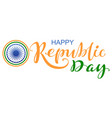 india happy republic day lettering text for vector image vector image