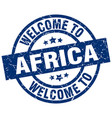 welcome to africa blue stamp vector image