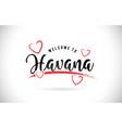 havana welcome to word text with handwritten font vector image