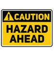 hazard ahead sign vector image