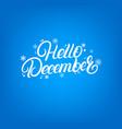 hello dcember hand written lettering vector image