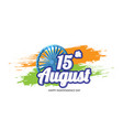 happy indian independence day celebration on vector image