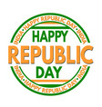 happy republic day grunge rubber stamp vector image