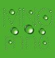 Water Drop Letters On Green New 05 vector image vector image