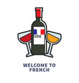 welcome to french traditional drink red and white vector image