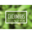 Cucumber background and label on it