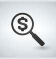 magnifying glass with dollar sign vector image vector image