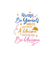 unicorn quote lettering typography vector image