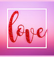 colorful glitter letters love in frame happy vector image