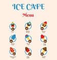 menu food design for ice cream cafe sweet dessert vector image