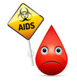 the sad drop of blood with yellow aids virus vector image