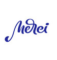 hand drawn lettering merci elegant modern vector image vector image