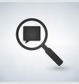 speech bubble icon with magnifier symbol vector image vector image