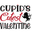 cupid s cutest valentine valentines day vector image