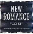 original label typeface named new romance vector image