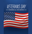 veterans day honoring all who served vector image vector image