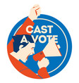 cast a vote man holding megaphone with bubble and vector image vector image