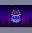 sweet shop logo is neon style candy shop neon vector image