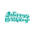 happy birthday beautiful greeting card scratched vector image