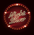 night show poster template vector image vector image