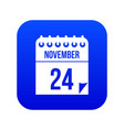 24 november calendar icon digital blue vector image vector image