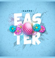 happy easter holiday design with painted egg and vector image vector image
