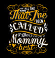 mom t shirts design typographic quotes design vector image