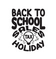 school quotes and slogan good for t-shirt back to vector image