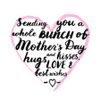 sending you a whole bunch of mothers day hugs and vector image vector image