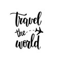 travel the world motivational vacation vector image vector image