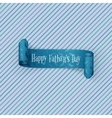 Happy Fathers Day scroll textile Ribbon with Text vector image