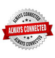 always connected round isolated silver badge vector image vector image