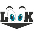eyes in look worded vector image vector image