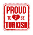 proud to be turkish sign or stamp vector image vector image