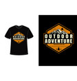 t-shirt outdoor adventure mountain expedition vector image vector image