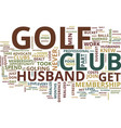 the benefits of a golf club text background word vector image vector image