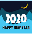 happy new year 2020 mountain in night vector image vector image