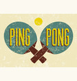 ping pong typographic vintage grunge style poster vector image vector image