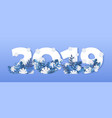 winter 2019 new year numbers snowflake ice vector image vector image