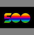 rainbow color colored colorful number 500 logo vector image vector image