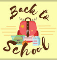 school lunch colorful poster schoolbag lunchbox vector image