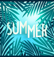 summer creative poster with lettering and palm vector image vector image