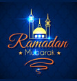 ramadan greeting card for celebration of holy vector image