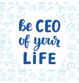 be ceo of your life vector image vector image